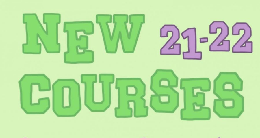New courses offered for 2021-2022 school year