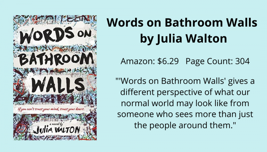 Staff Writer Joceline Giron writes that Words on Bathroom Walls is an enjoyable read which provides insight on a life with mental illness.