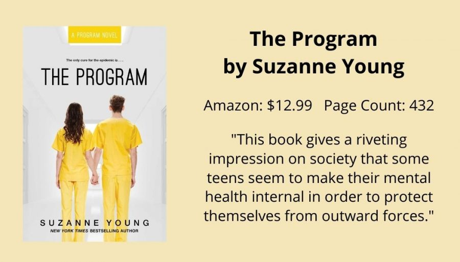 Assistant A&E Editor Joceline Giron writes that  The Program by Suzanne Young provides a unique take on how mental health affects teens.